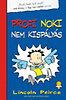 Lincoln Peirce: Profi Noki kalandjai - Profi Noki nem kispályás