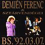 Demjén Ferenc: Szuperkoncert - BS. '92.03.07.