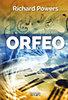 Richard Powers: Orfeo