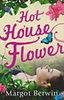 Margot Berwin: Hot House Flower