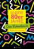 Berke, Wolfgang - Herrmann, Ursula: Unsere 80er Jahre - Das Rätselbuch