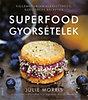 Julie Morris: Superfood gyorsételek