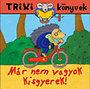 Brückner Judit: Már nem vagyok kisgyerek!