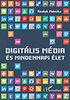 Andok Mónika: Digitális média és mindennapi élet