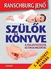 Dr. Ranschburg Jenő: Szülők könyve - A fogantatástól az iskolakezdésig (2. bővített kiadás)