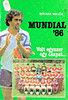 Bocsák Miklós: Mundial '86 (Volt egyszer egy csapat...)