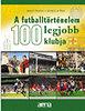 Moncz Attila; Misur Tamás: A futballtörténelem 100 legjobb klubja