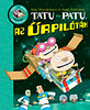 Sami Toivonen; Aino Havukainen: Tatu és Patu, az űrpilóták