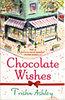 Trisha Ashley: Chocolate Wishes