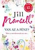 Jill Mansell: Van az a pénz?