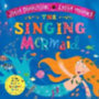 Donaldson, Julia: The Singing Mermaid