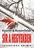 Hans Rosenfeldt; Michael Hjorth: Sír a hegyekben