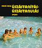 Rajki Béla: Úszástanítás-úszástanulás