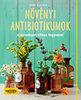 Aruna M. Siewert: Növényi antibiotikumok