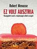 Robert Menasse: Ez volt Ausztria