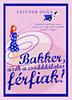 Leitner Olga: Bakker, azok a csodddálatos férfiak!