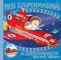 Alison Ritchie; Mike Byrne: Misi szupermasinái - A versenyrakéta