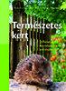 Werner Ollig; Bärbel Oftring; Heike Boomgaarden: Természetes kert