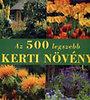 Annette Timmermann: Az 500 legszebb kerti növény