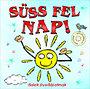 Válogatás: Süss fel Nap! - CD