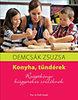 Demcsák Zsuzsa: Konyha, tündérek - Receptkönyv kisgyerekes szülőknek - Receptkönyv kisgyerekes szülőknek