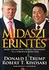 Donald J. Trump; Robert T. Kiyosaki: Midaszi érintés