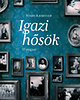 Nyáry Krisztián: Igazi hősök - 33 magyar