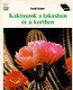 Ewald Kleiner: Kaktuszok a lakásban és a kertben