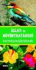 Wilhelm Eisenreich; Alfred Handel; Ute E. Zimmer: Állat- és növényhatározó természetjáróknak