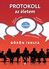 Görög Ibolya: Protokoll az életem