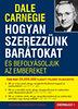 Dale Carnegie: Hogyan szerezzünk barátokat és befolyásoljuk az embereket Sikerkalauz1