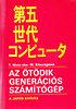 T. Moto-oka; M. Kitsuregawa: Az ötödik generációs számítógép - A japán kihívás
