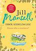 Jill Mansell: Ebből szerelem lesz