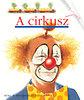 Claude Delafosse: A cirkusz - Kis felfedező zsebkönyvek 9.