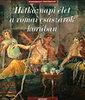 Catherine Salles: Hétköznapi élet a római császárok korában
