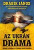Drábik János: Az ukrán dráma - Létrejött a Medve és a Sárkány közös birodalma