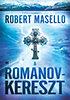 Robert Masello: A Romanov-kereszt