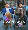 Magyarósi Csaba; Szűcs Ádám: Egy hét a városban