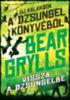 Bear Grylls: Vissza a dzsungelbe