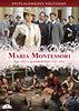 Maria Montessori I-II. - Egy élet a gyermekekért