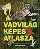 John Farndon; : A vadvilág képes atlasza