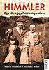 Katrin Himmler; Michael Wildt: Himmler - Egy tömeggyilkos magánélete