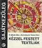 Mihalik Béla Dr.; Szomolányiné Farkas Klára: Kézzel festett textíliák (Sajátkezűleg)