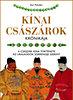 Ann Paludan: Kínai császárok krónikája - A császári Kína története az uralkodók sorrendje szerint