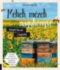 Stephanie Bruneau: Méhek, mézek nagykönyve - Gyógyító kincsek a kaptárból