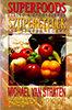 Michael Van Straten; Barbara Griggs: Superfoods - Szuperételek