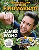 James Wong: Termesszünk otthon finomabbat!