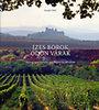 Kaiser Ottó: Ízes borok, ódon várak