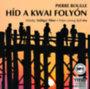 Pierre Boulle: Híd a Kwai folyón - Hangoskönyv - MP3