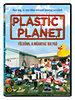 Plastic Planet - Földünk a műanyag bolygó